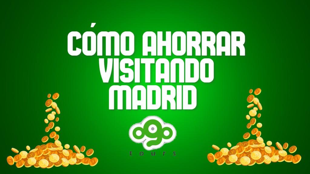 Como ahorrar visitando Madrid